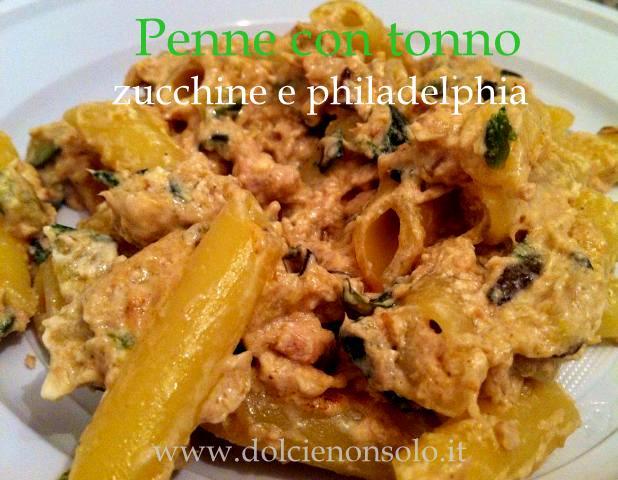 Penne con tonno, zucchine e philadelphia
