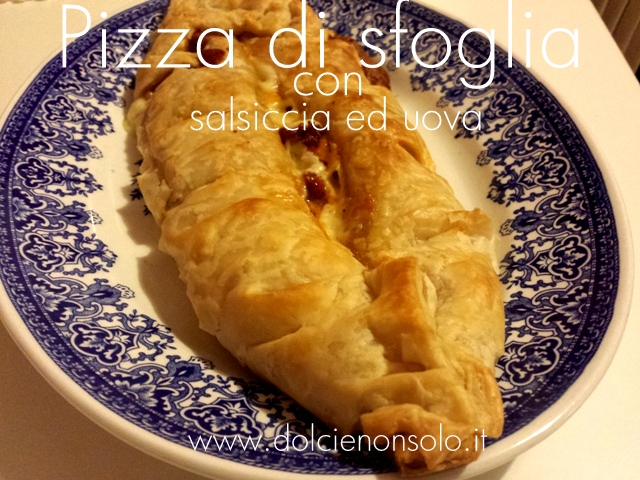 Pizza di sfoglia con salsiccia ed uova
