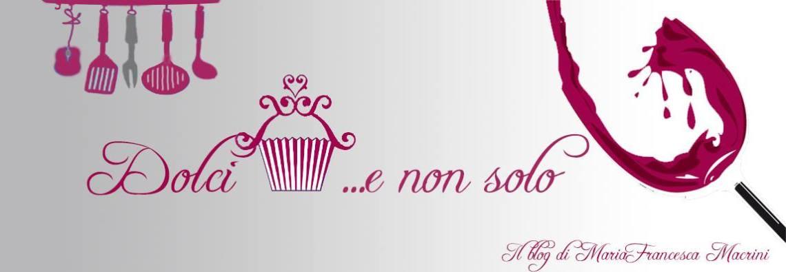 dolci e non solo...blog di cucina con ricette fotografate - Blog Di Cucina Dolci