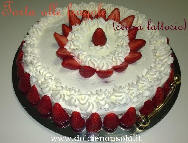 Amato Torta alle fragole senza lattosio - Dolci e non solo UM64