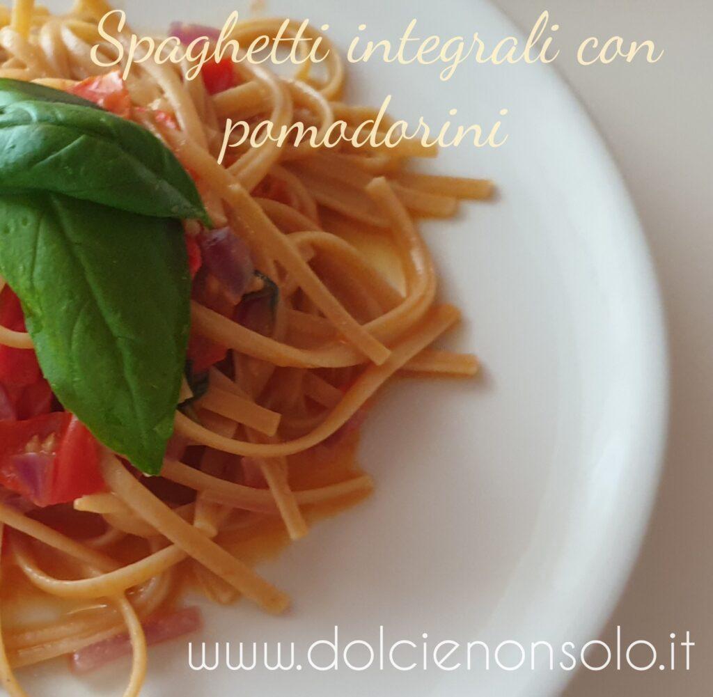 Spaghetti integrali ai pomodorini per chi è a dieta