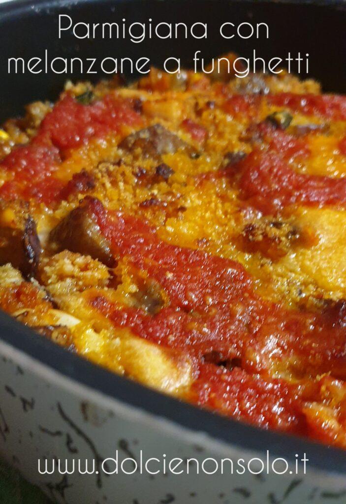 Parmigiana con melanzane a tocchetti