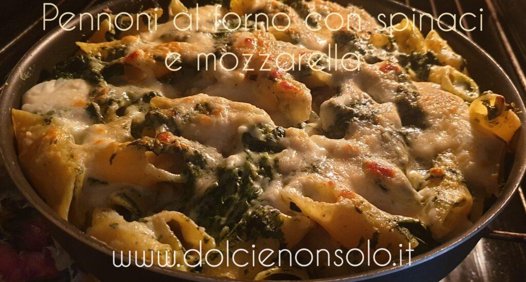 Pennoni al forno con spinaci e mozzarella