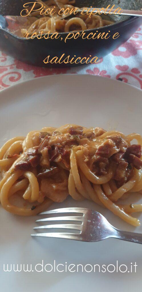 Pici con cipolla rossa di Tropea funghi e salsiccia